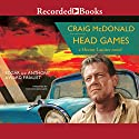 Head Games Audiobook by Craig McDonald Narrated by Tom Stechschulte