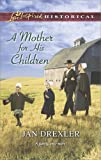 A Mother for His Children (Love Inspired Historical)