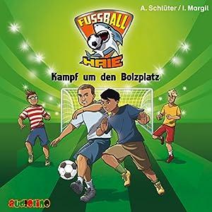 Kampf um den Bolzplatz (Fußball-Haie 4) Hörbuch