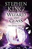 The Dark Tower IV: Wizard and Glass: The Wizard and Glass