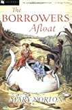 The Borrowers Afloat (0152047336) by Norton, Mary