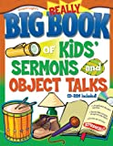 Gospel Light The Really Big Book of Kids' Sermons and Object Talks (Big Books (Gospel Light))