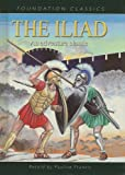 The Iliad (Foundation Classics)