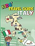 Kids' Travel Guide - Italy: No matter...