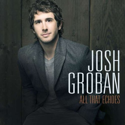 Josh Groban - All That Echoes - Zortam Music
