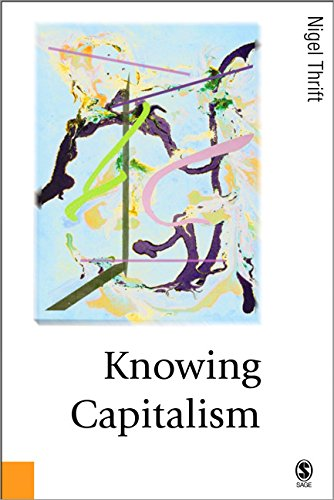 Knowing Capitalism (Published In Association With Theory, Culture & Society)