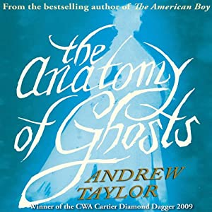 The Anatomy of Ghosts | [Andrew Taylor]