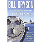 I'm a Stranger Here Myself: Notes on Returning to America After 20 Years Away ~ Bill Bryson