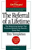 Image of The Referral of a Lifetime: The Networking System That Produces Bottom-Line Results Every Day (The Ken Blanchard Series)