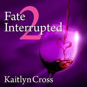 Fate Interrupted 2 Audiobook