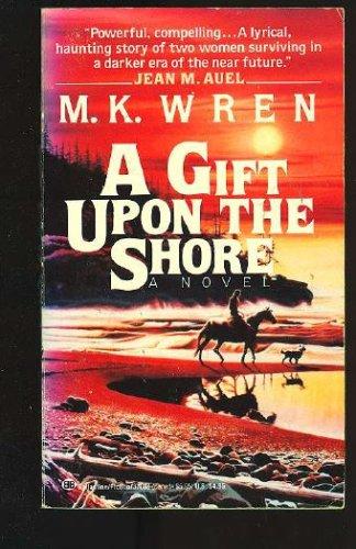 A Gift upon the Shore, M.K. WREN