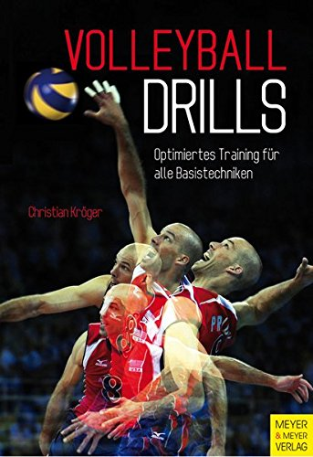 Volleyball Drills: Optimiertes Training für alle Basistechniken