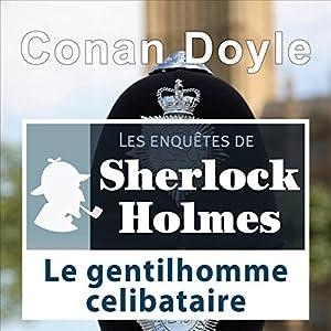 Le gentilhomme célibataire (Les enquêtes de Sherlock Holmes 3) | Livre audio