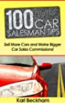 100 Car Salesman Tips - Sell More Car...