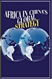 Africa in China's Global Strategy (PB) (African Renaissance)