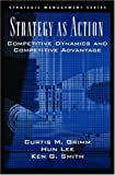 img - for Strategy As Action: Competitive Dynamics and Competitive Advantage (Strategic Management (Oxford University Press)) book / textbook / text book