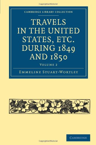 Travels in the United States, etc. during 1849 and 1850 (Cambridge Library Collection - North American History)