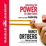Unleashing the Power of Rubber Bands: Lessons in Non-Linear Leadership | Nancy Ortberg