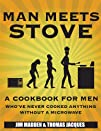 Man Meets Stove A cookbook for men whove never cooked anything