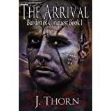 The Arrival (Burden of Conquest Book I) ~ J. Thorn