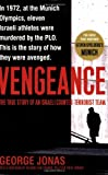 Vengeance: The True Story of an Israeli Counter-terrorist Team (0743291646) by Jonas, George