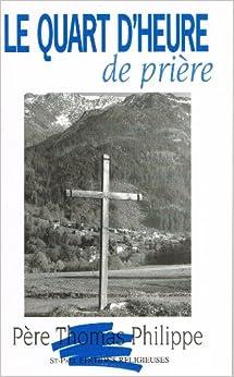 le quart d heure de priere 9782351170359 books