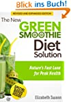 The New Green Smoothie Diet Solution:...