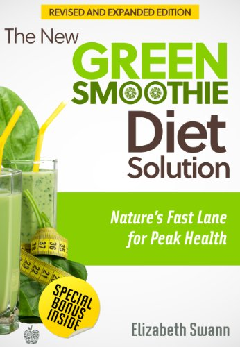 The New Green Smoothie Diet Solution: Nature's Fast Lane for Peak Health (Green Smoothie Guides) by Liz Swann Miller
