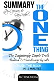 img - for Gary Keller & Jay Papasan's The ONE Thing: The Surprisingly Simple Truths Behind Extraordinary Results Summary book / textbook / text book