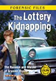 img - for The Lottery Kidnapping (Forensic Files) book / textbook / text book