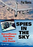 Spies in the Sky: Surveillance Satellites in War and Peace (Springer Praxis Books)