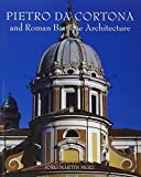 img - for Pietro da Cortona and Roman Baroque Architecture book / textbook / text book