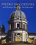 Pietro Da Cortona and Roman Baroque A...