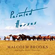 Painted Horses | [Malcolm Brooks]