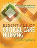 img - for By Patricia Gonce Morton - Essentials of Critical Care Nursing: A Holistic Approach (Point (Lippincott Williams & Wilkins)) (1 Pap/Psc) (4.1.2012) book / textbook / text book