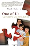 img - for One of Us: A Family's Life with Autism First , 1st E edition by Osteen, Mark (2010) Hardcover book / textbook / text book