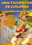 Multicuentos de Colores - Leyendas Argentinas (Spanish Edition)