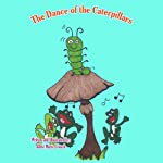 The Dance of the Caterpillars | Adele Marie Crouch