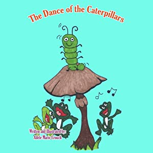 The Dance of the Caterpillars Audiobook