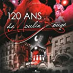 120 ans de Moulin Rouge (1DVD)