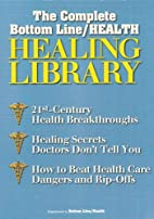 The Complete Bottom Line/Health Healing…