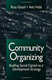 img - for Community Organizing: Building Social Capital as a Development Strategy by Gittell, Ross J., Vidal, Avis C. (1998) Paperback book / textbook / text book