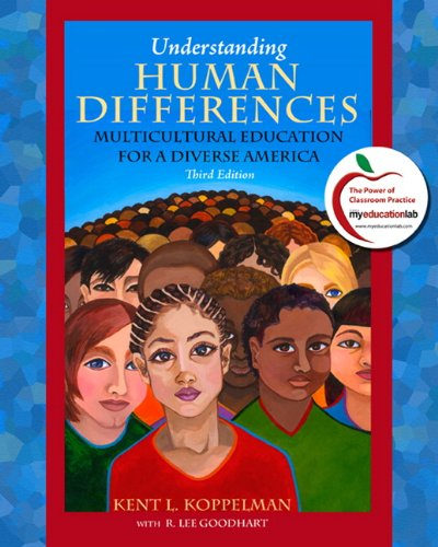 Understanding Human Differences: Multicultural Education for a Diverse America, 3rd Edition (Myeducationlab Series)