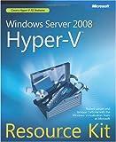 Windows Server® 2008 Hyper-V(TM) Resource Kit