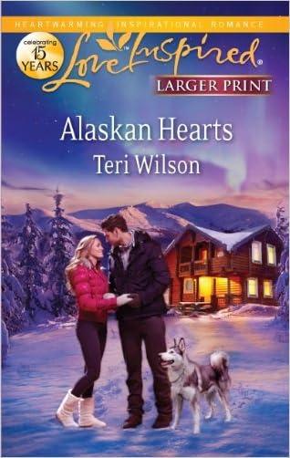 Alaskan Hearts (Love Inspired Larger Print) written by Teri Wilson