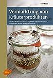 Image de Vermarktung von Kräuterprodukten: Rechtliche Rahmenbedingungen für Kräuterführungen, Kosmetika,