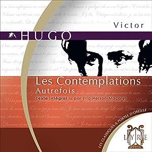 Les Contemplations : Autrefois   Livre audio