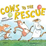 Cows to the Rescue | John Himmelman