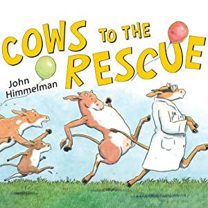Cows to the Rescue | [John Himmelman]