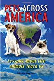img - for Pets Across America: Lessons About Life Animals Teach Us: Volume 1 by Pam Uher (2008-07-23) book / textbook / text book